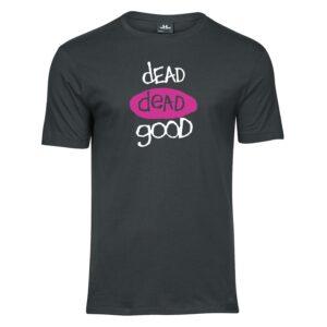 Dead Dead Good T-shirt